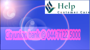 City Union Bank Customer Care Number @ 044 7122 5000