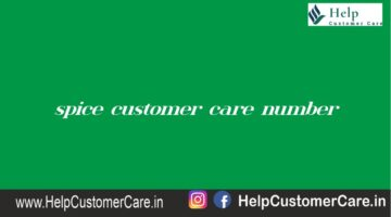 Spice customer care number @ 1800 4190 525