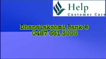 Dhanalakshmi Bank Customer Care @ 0487 661 3000