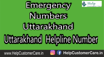 Emergency Numbers Uttarakhand , Uttarakhand  Helpline Number