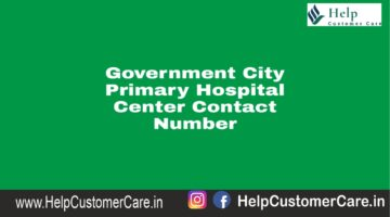 Government City Primary Hospital Center Contact Number ,Doctor list