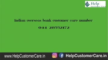 Indian overseas bank customer care number @ 044 28552172