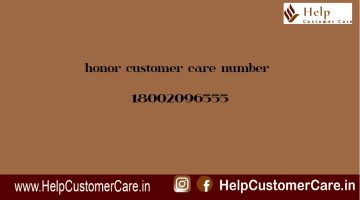 honor customer care number @ 18002096555